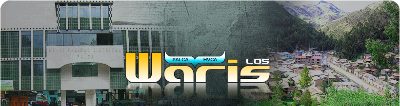 : :  LOS WARIS DE PALCA - HUANCAVELICA : :