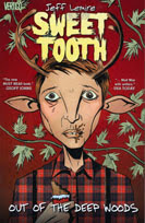 Sweet Tooth Vol. 1: Out of the Deep Woods by Jeff Lemire