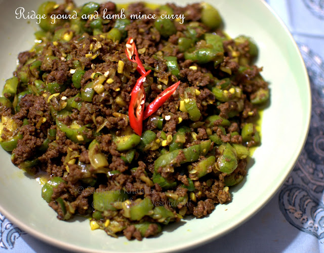 a spicy curry with ridge gourd and lamb mince : seasonal vegetables are best to beat the heat...