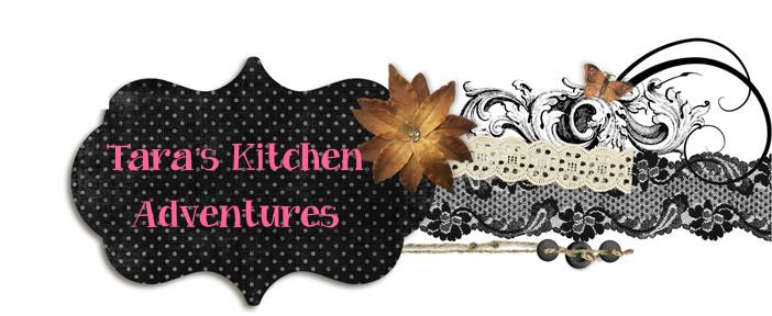 taras kitchen adventures - Taras Kitchen