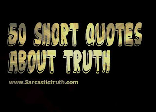 short truth quotes