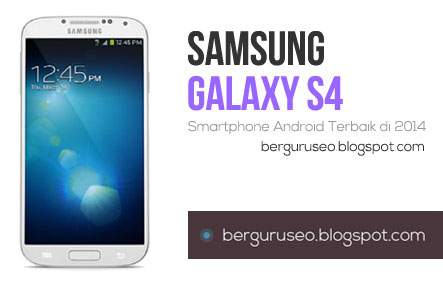 Smartphone Android Terbaik Samsung Galaxy S4