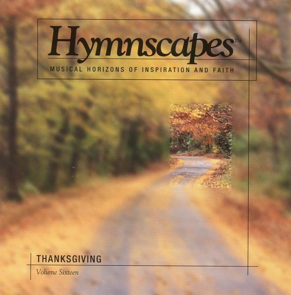 Hymnscapes-Vol 16-Thanksgiving-