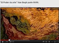 """""""O Poder da arte"""" Van Gogh parte 06/06"""