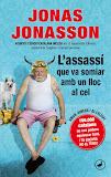 L'assassi que va somiar amb un lloc al cel - Jonas Jonasson