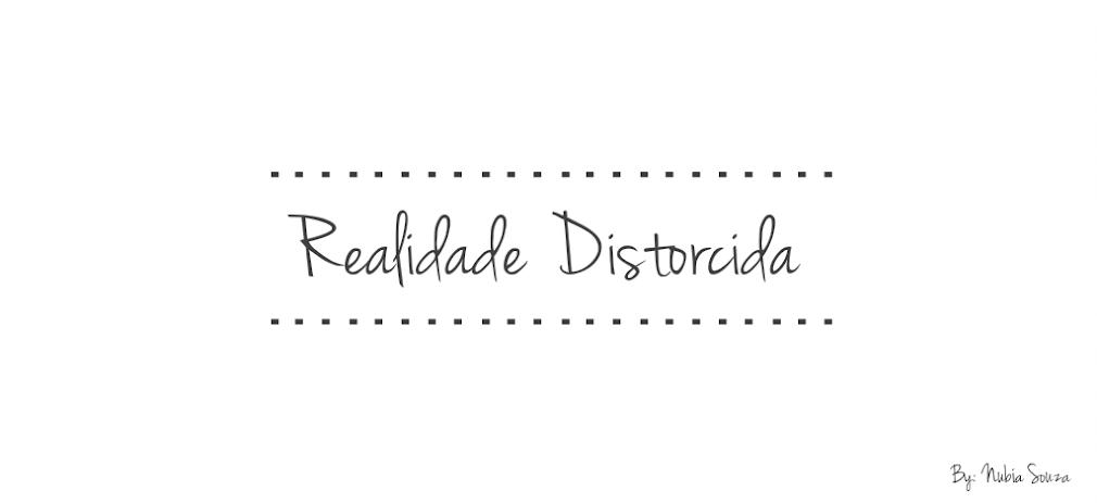 Realidade Distorcida