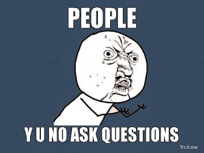 Ask Questions Meme