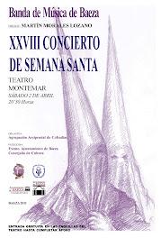 XXVIII CONCIERTO DE SEMANA SANTA - BANDA DE MÚSICA DE BAEZA - Director: Martín Morales Lozano
