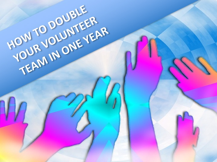 How to double your volunteer team in one year relevant childrens how would you like to double your number of volunteers in one year it can happen but you probably wont be able to do it by yourself solutioingenieria Choice Image