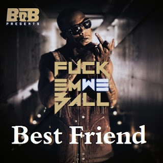 B.o.B - Best Friend Lyrics