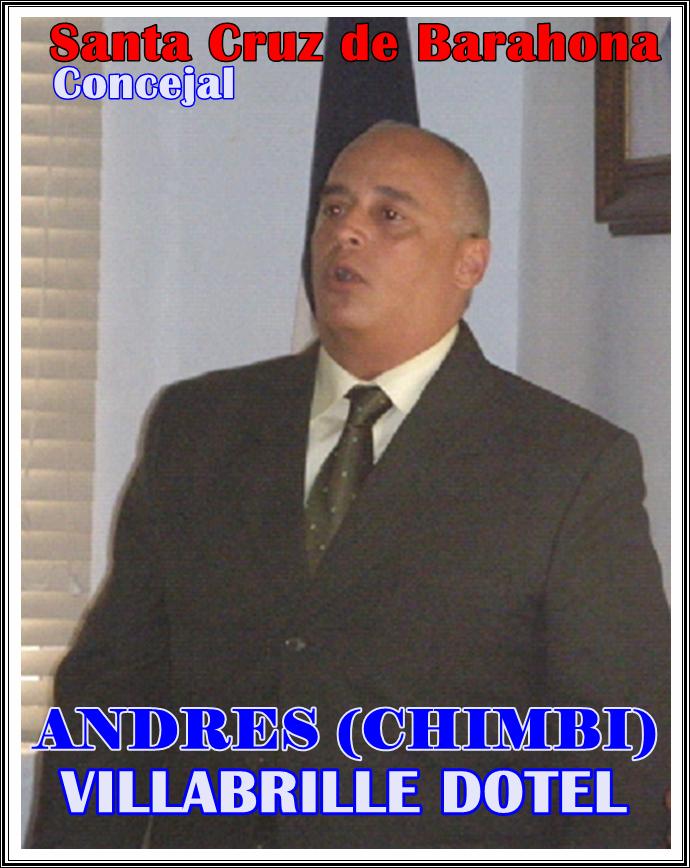 ANDRES VILLABRILLE DOTAL (CHIMBI), PRESIDENTE DEL CONCEJO EDILICIO DEL AYUNTAMIENTO DE BARAHONA