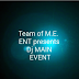 Team of M.E. Entertainment Presents: Dj Main Event