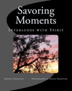 Savoring Moments: Interludes with Spirit