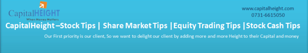 CapitalHeight –Stock Tips | Share Market Tips | Equity Trading Tips | Stock Cash Tips