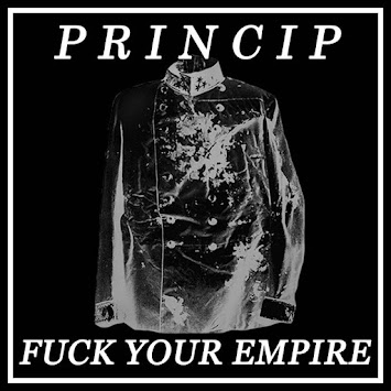 "PRINCIP - ""FUCK YOUR EMPIRE"""