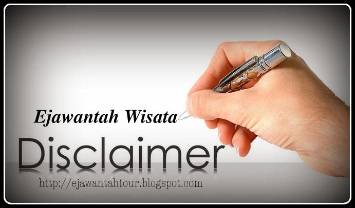 http://ejawantahtour.blogspot.com/2014/02/ejawantah-wisata-disclaimer.html