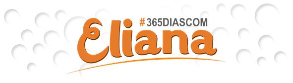 #365DiasComEliana | Fã Site