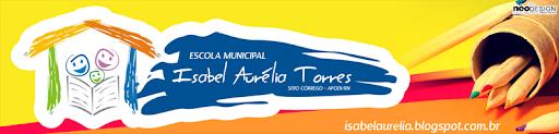 Blog da Escola Isabel Aurélia Tôrres