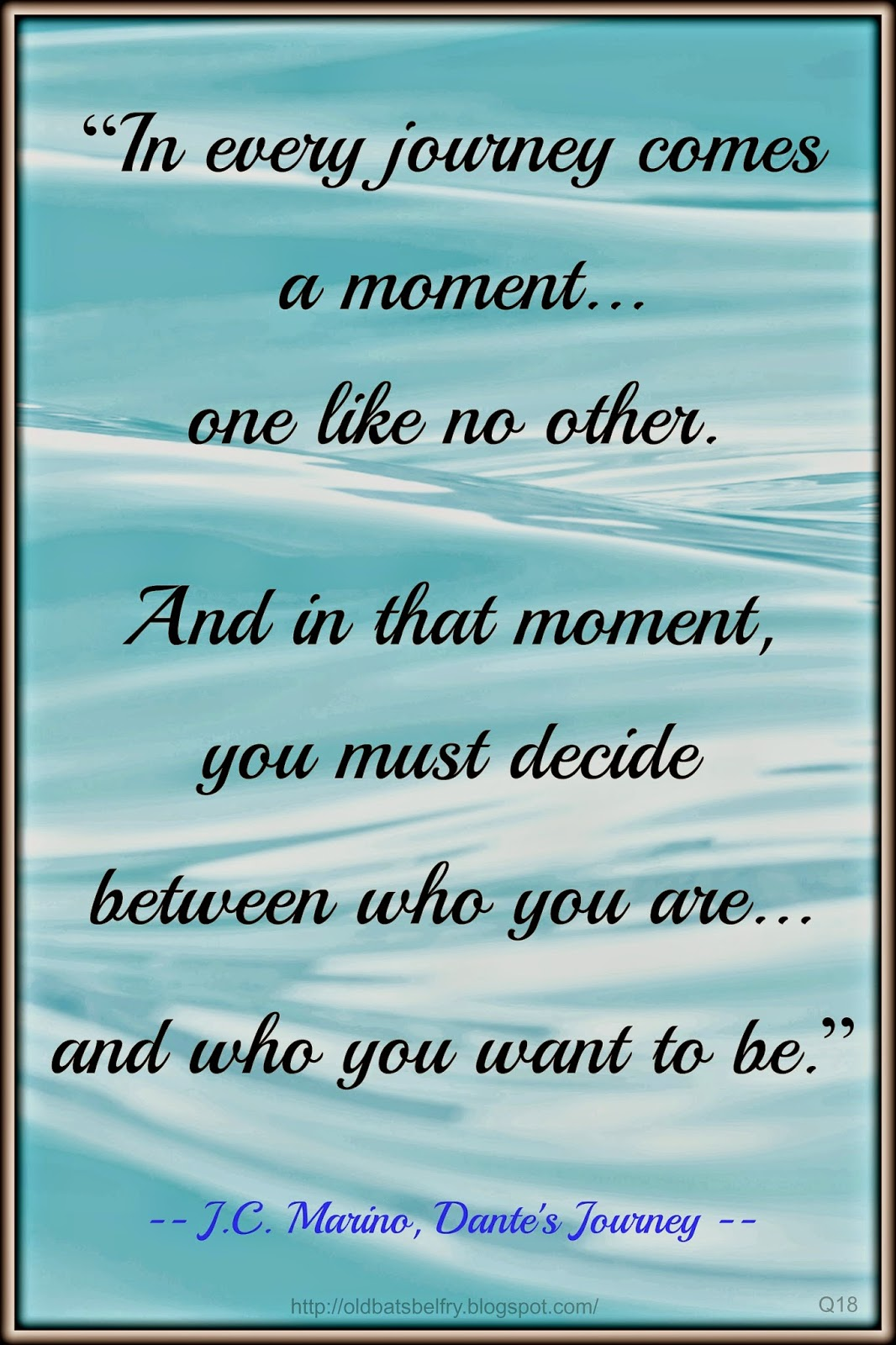 J.C. Marino ~ Dante's Journey Quote ~ Design by Mulluane
