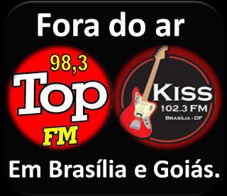 A Rádio Kiss FM e Top FM de Brasília estão fora do ar desde junho