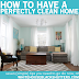 How To Have a Perfectly Clean House