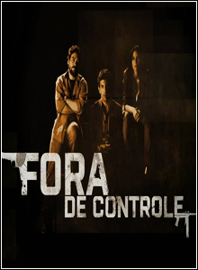Download Fora de Controle S01E01 HDTV 720p AVI RMVB