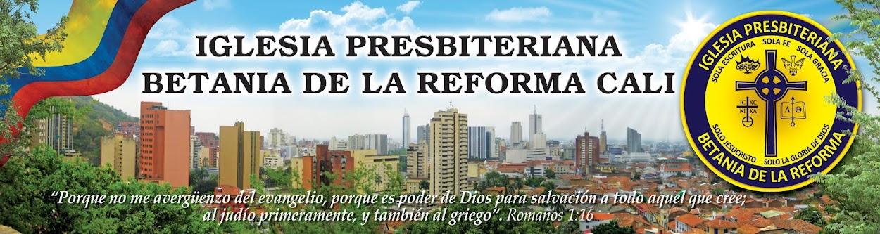 IGLESIA PRESBITERIANA BETANIA DE LA REFORMA   CALI - VALLE DEL CAUCA - COLOMBIA