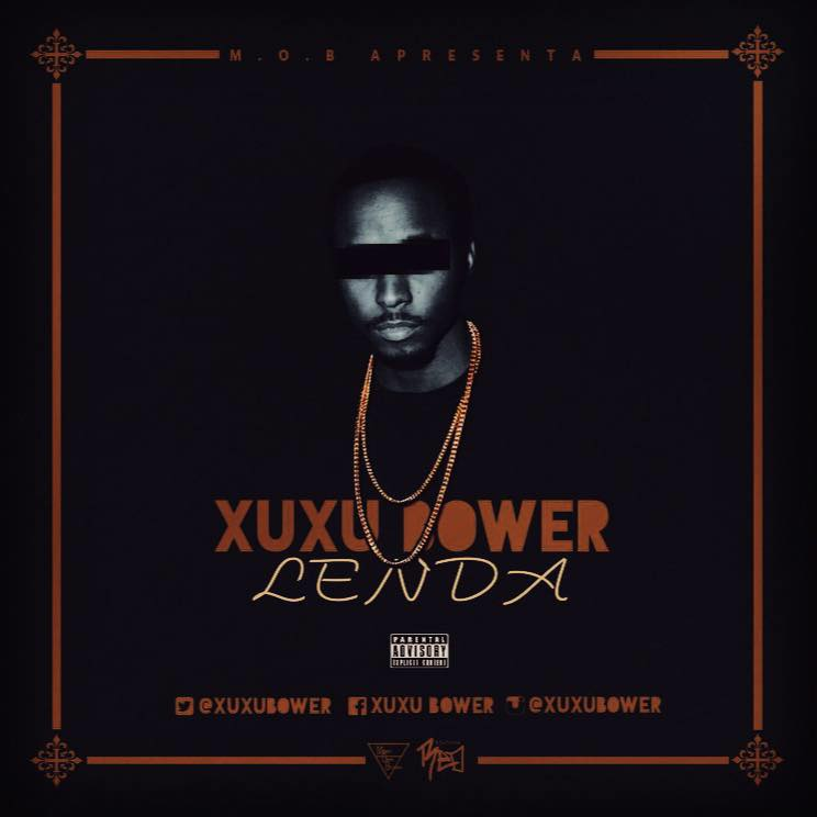 Xuxo Bower - Lenda [Mixtape] [Download]