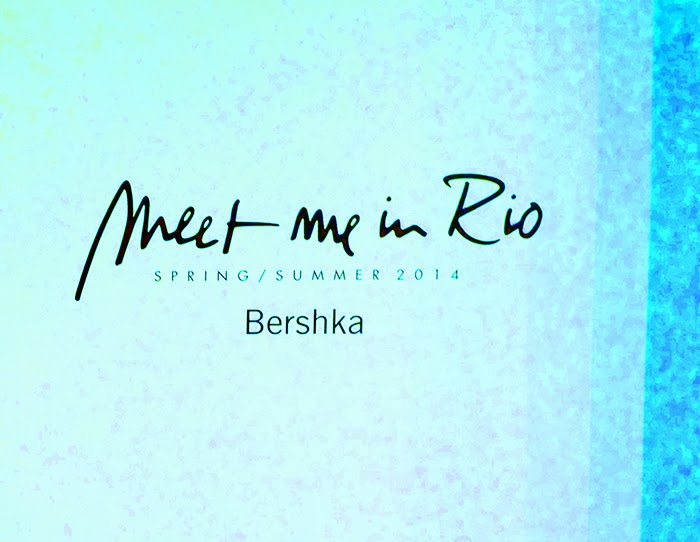 BERSHKA MEET ME IN RIO COLLECTION TALESTRIP