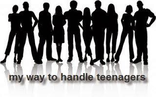 my way to handle teenagers
