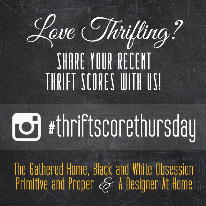 #thriftscorethursday Week 83 | Trisha from Black and White Obsession, Brynne's from The Gathered Home, Cassie from Primitive and Proper, Corinna from A Designer At Home, and Guest Poster: Bre from Brepurposed
