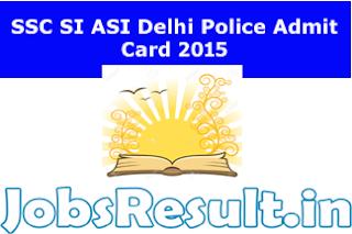SSC SI ASI Delhi Police Admit Card 2015