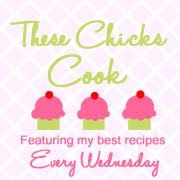 These Chicks Cook.......Every Wednesday