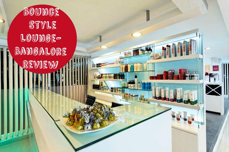 Salon/Spa Review:Bounce Style Lounge-Bangalore
