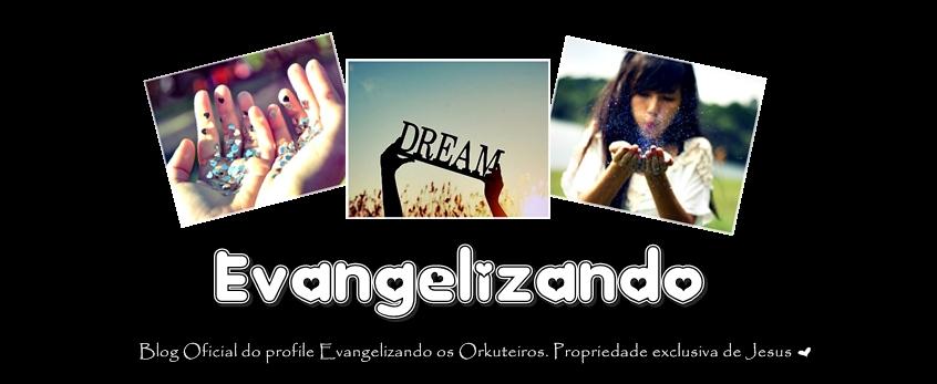 Evangelizando ♥