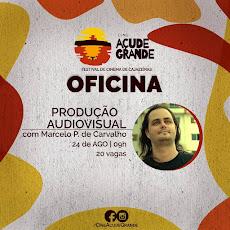 OFICINA DE PRODUÇÃO AUDIOVISUAL COM MARCELO P DE CARVALHO. DIA 24/08, ÀS 9H. 20 VAGAS