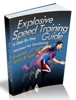 Explosive Speed Training Guide - Speed Training Workouts and Drills