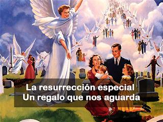 La Resurrección Especial - Un Regalo que Nos Aguarda