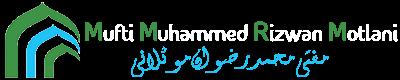 Hazrat Mufti Muhammad Rizwan Motlani SB DB