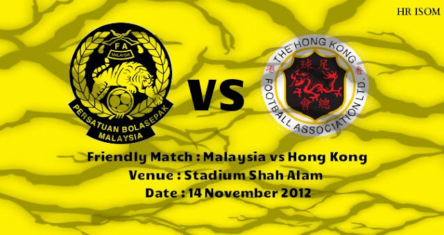 Perlawanan Malaysia lawan Hong Kong dijadualkan pada 14 November 2012
