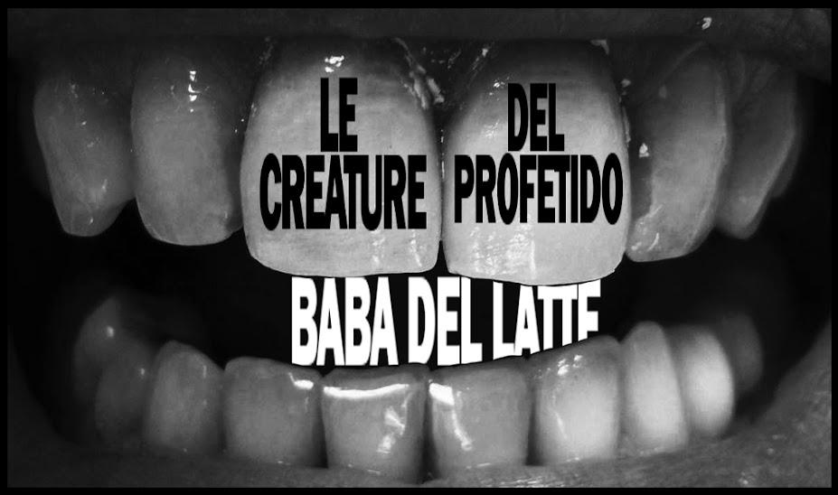 Le creatuture del profetido BaBa del Latte