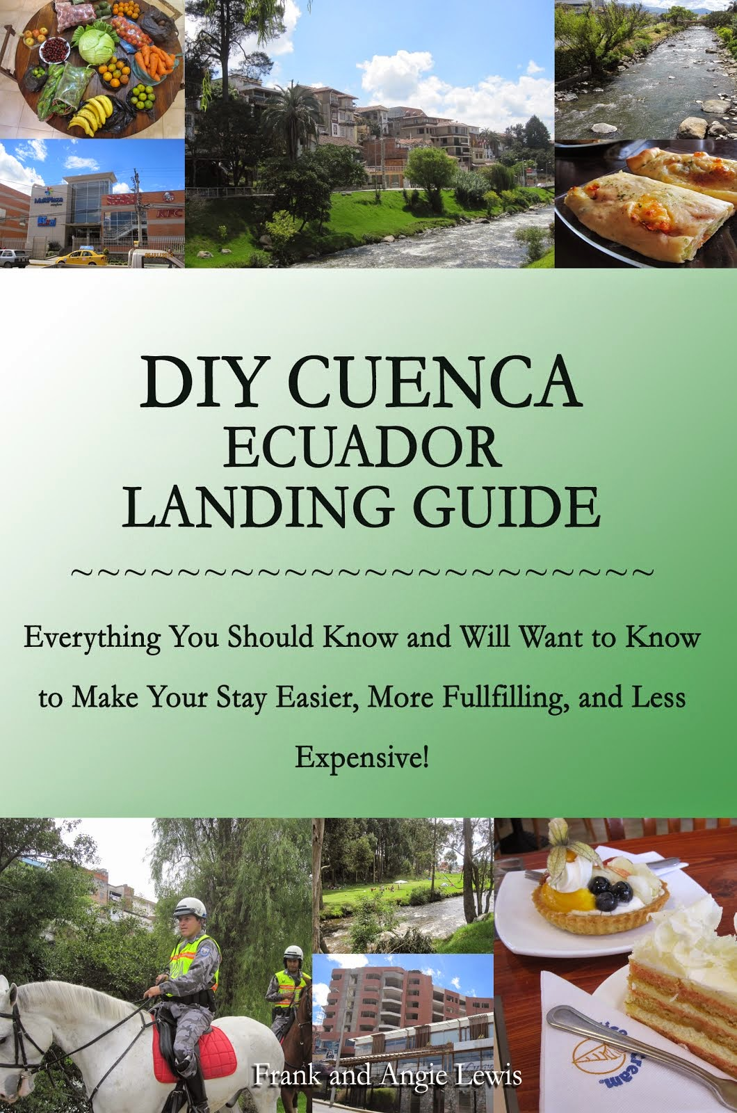 The Guide Book Will Make Your Move to Cuenca GREAT! Available in Paperback or eBook!