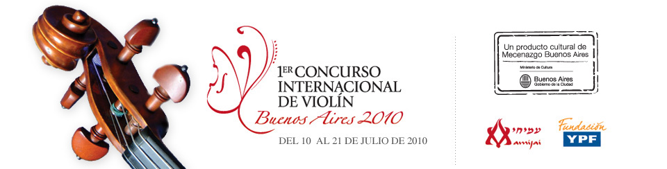 1° Concurso Internacional de Violín Buenos Aires 2010 / International Violin Competition