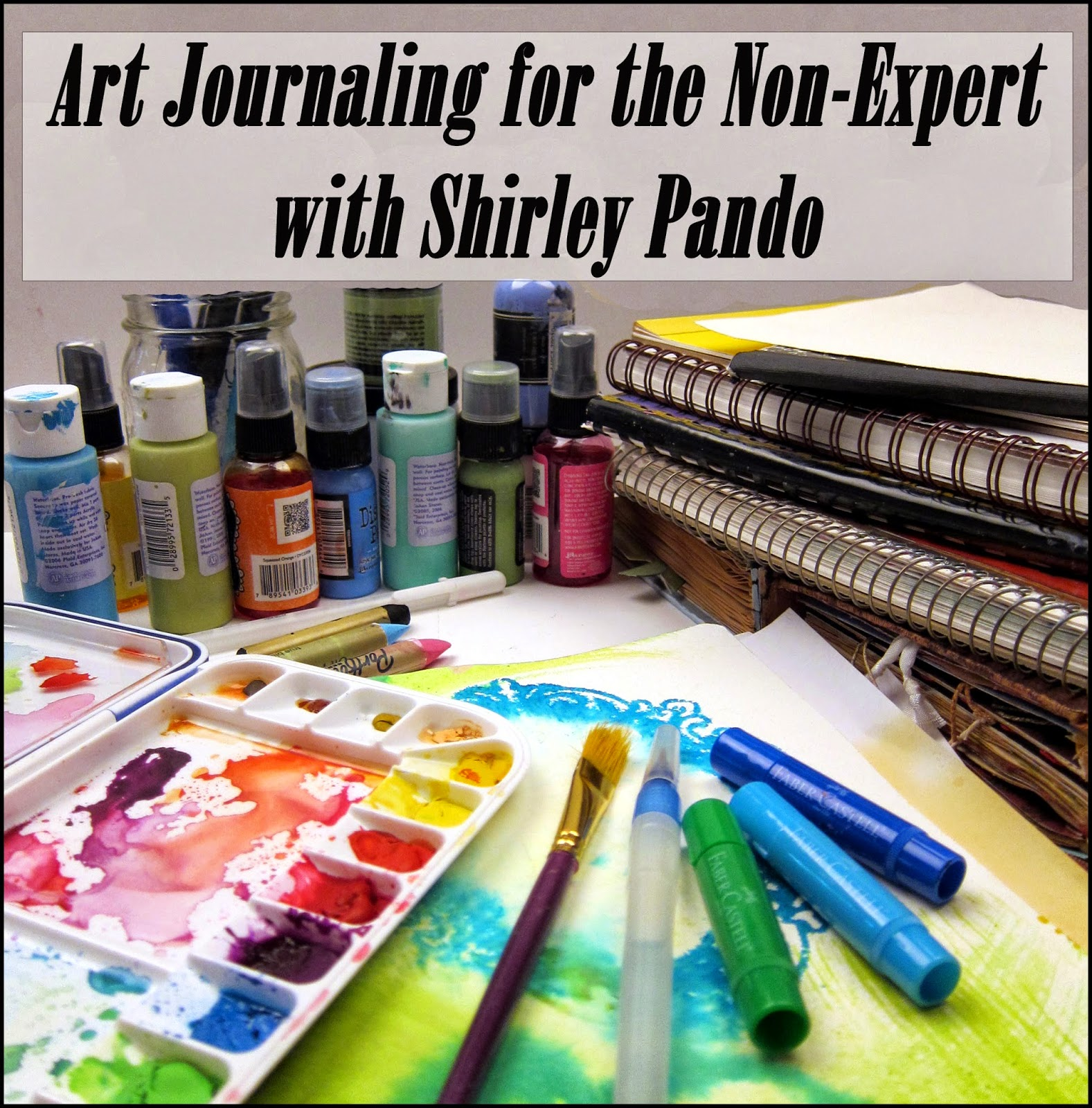 Art Journaling for the Non-Expert with Shirley Pando