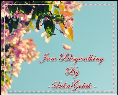 http://juliajamaludin.blogspot.com/2014/03/segmen-jom-blogwalking-by-sukagelak.html