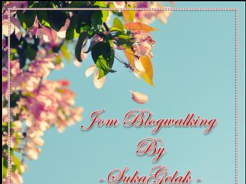Segmen : Jom Blogwalking By SukaGelak