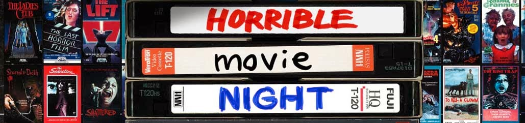 Horrible Movie Night