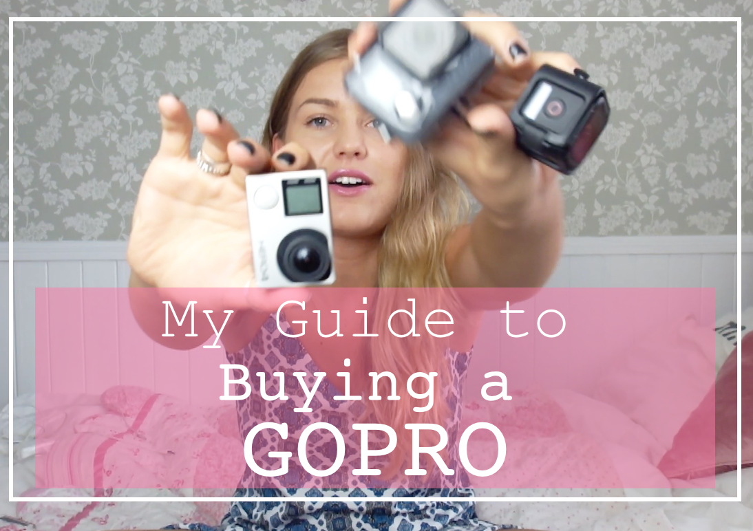 My Guide to buying a GoPro