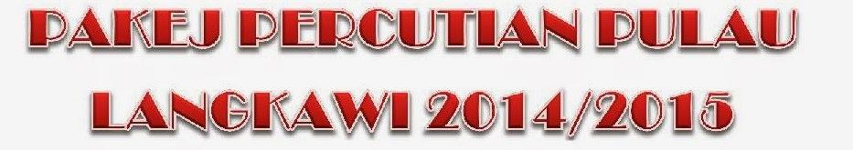 PAKEJ PERCUTIAN LANGKAWI 2014/2015