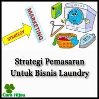 Strategi Pemasaran Untuk Bisnis Laundry